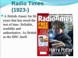 Radio Times (1923-) A British classic for 86 years that has stood the test of