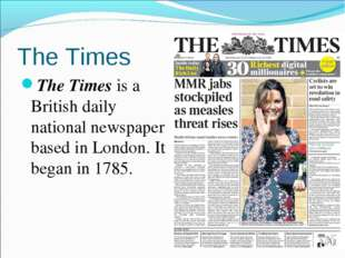 The Times The Times is a British daily national newspaper based in London. It