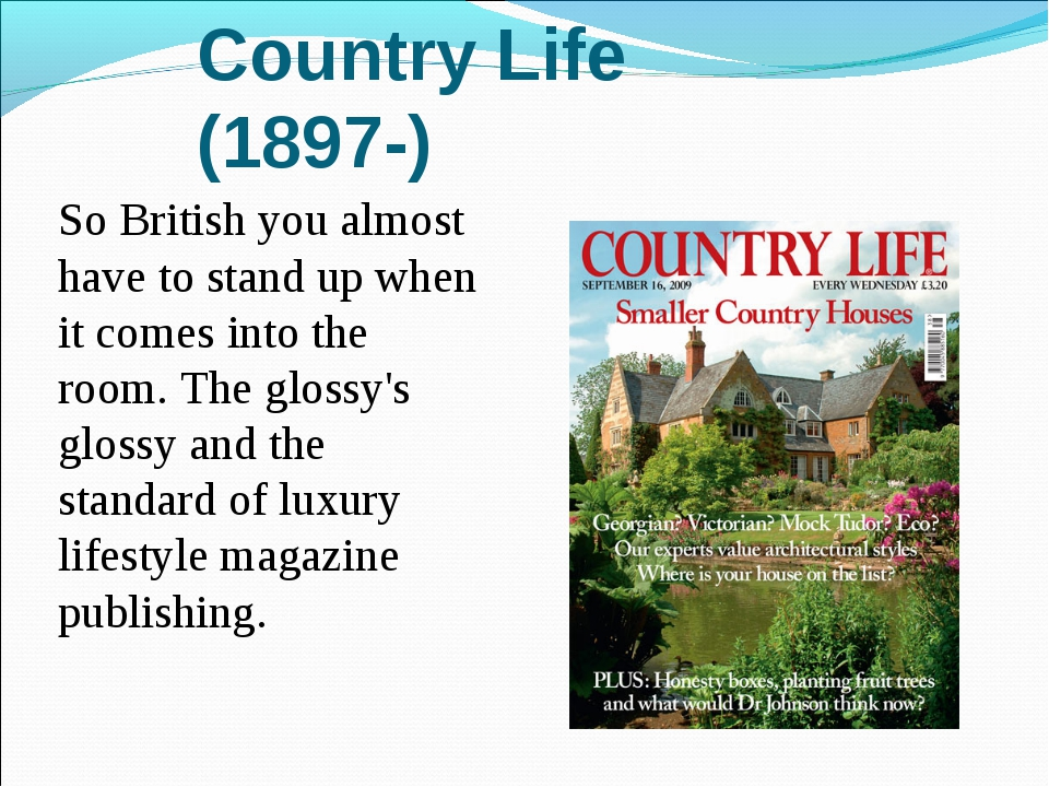 Country Life (1897-) So British you almost have to stand up when it comes int...