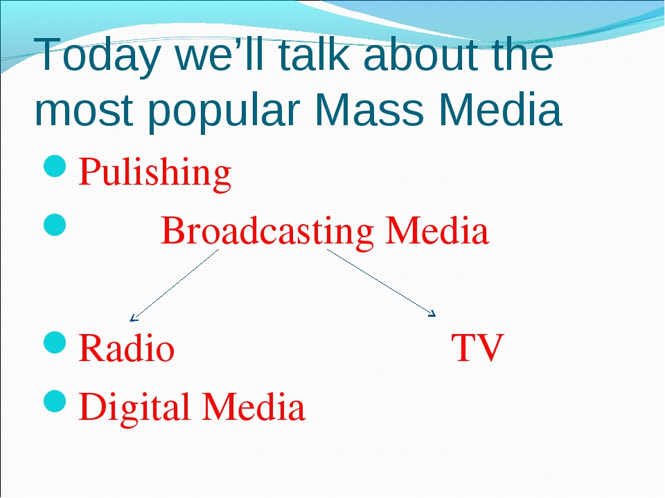 Today we'll talk about the most popular Mass Media Pulishing Broadcasting Med...