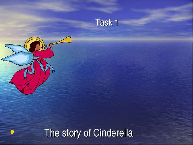 Task 1 The story of Cinderella