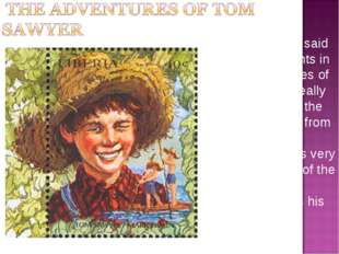 """As Mark Twain said later, many events in """"The Adventures of Tоm Sawyer"""" reall"""