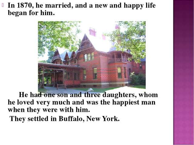In 1870, he married, and a new and happy life began for him. He had one son a...