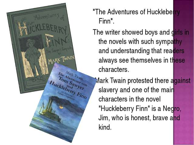"""""""The Adventures of Huckleberry Finn"""". The writer showed boys and girls in the..."""