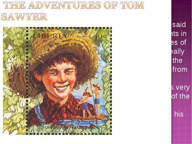 """As Mark Twain said later, many events in """"The Adventures of Tоm Sawyer"""" reall..."""