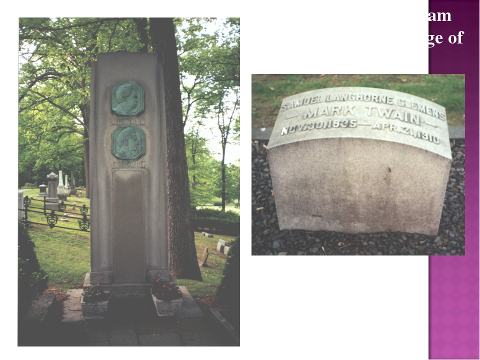On April 21, 1910, Sam Clemens died at the age of 74. The monument to Mark Tw...