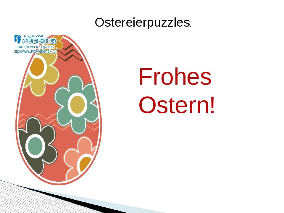 Ostereierpuzzles. Frohes Ostern!