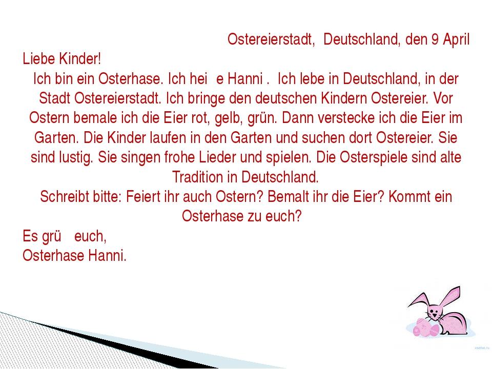 Ostereierstadt, Deutschland, den 9 April Liebe Kinder! Ich bin ein Osterhase...