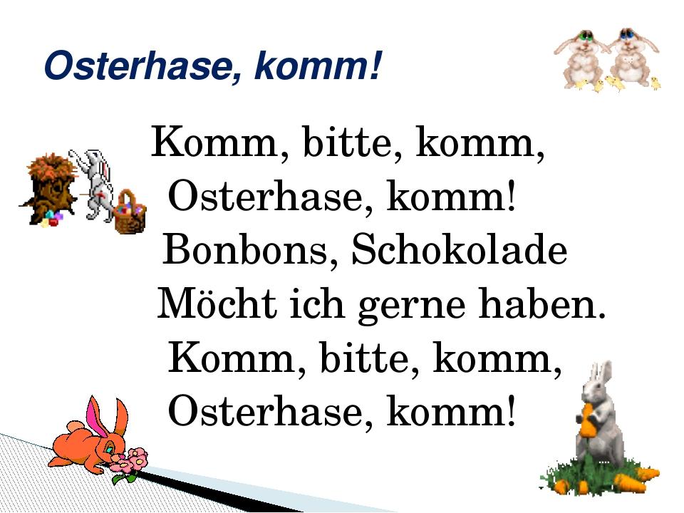 Osterhase, komm! Komm, bitte, komm, Osterhase, komm! Bonbons, Schokolade Möch...