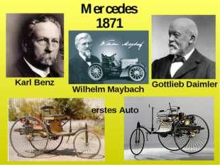 Mercedes 1871 Wilhelm Maybach Karl Benz Gottlieb Daimler erstes Auto