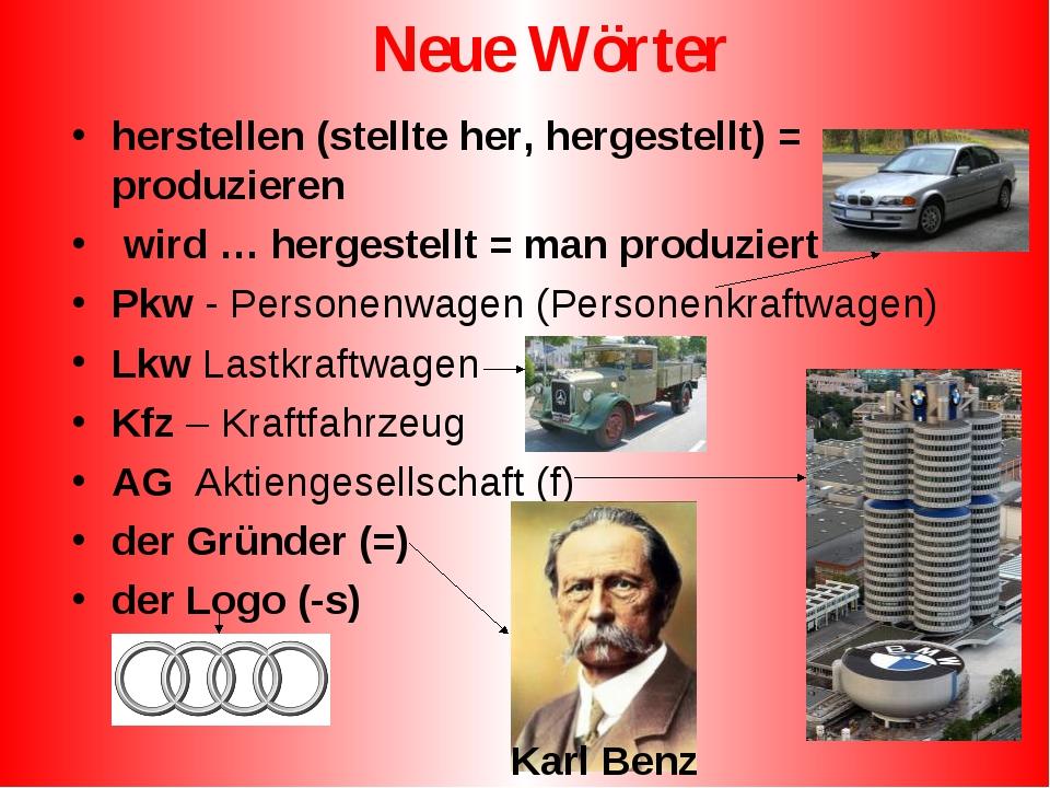 Neue Wörter herstellen (stellte her, hergestellt) = produzieren wird … herges...