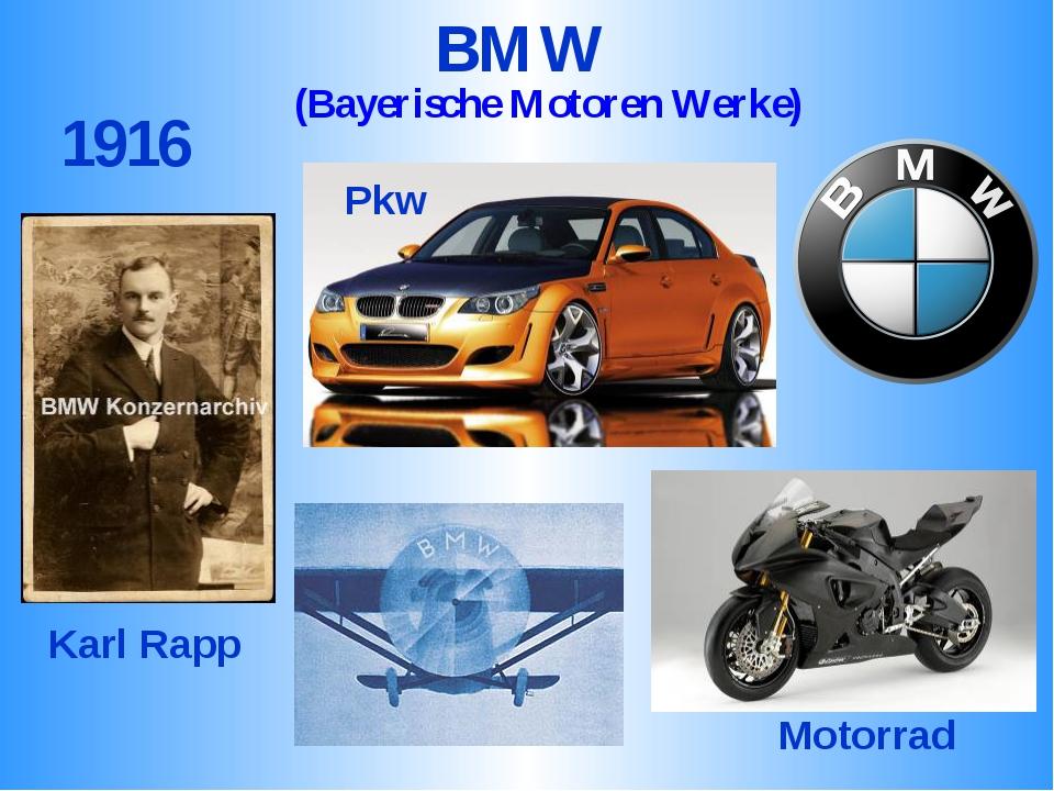 BMW Karl Rapp 1916 Pkw Motorrad (Bayerische Motoren Werke)