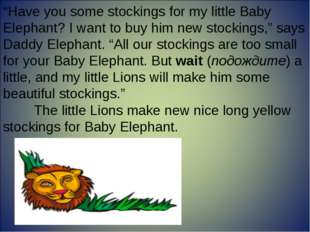 """""""Have you some stockings for my little Baby Elephant? I want to buy him new s"""