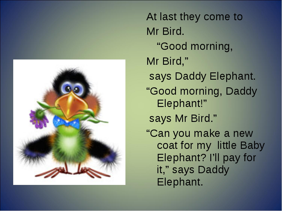 """At last they come to Mr Bird. """"Good morning, Mr Bird,"""" says Daddy Elephant...."""