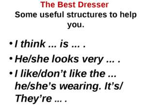 The Best Dresser Some useful structures to help you.  I think ... is ... .