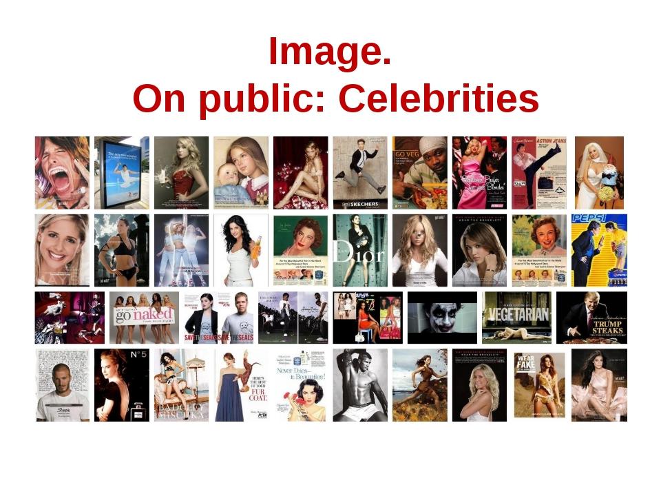 Image. On public: Celebrities