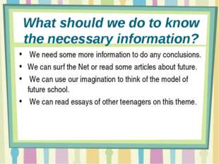 What should we do to know the necessary information? We need some more inform