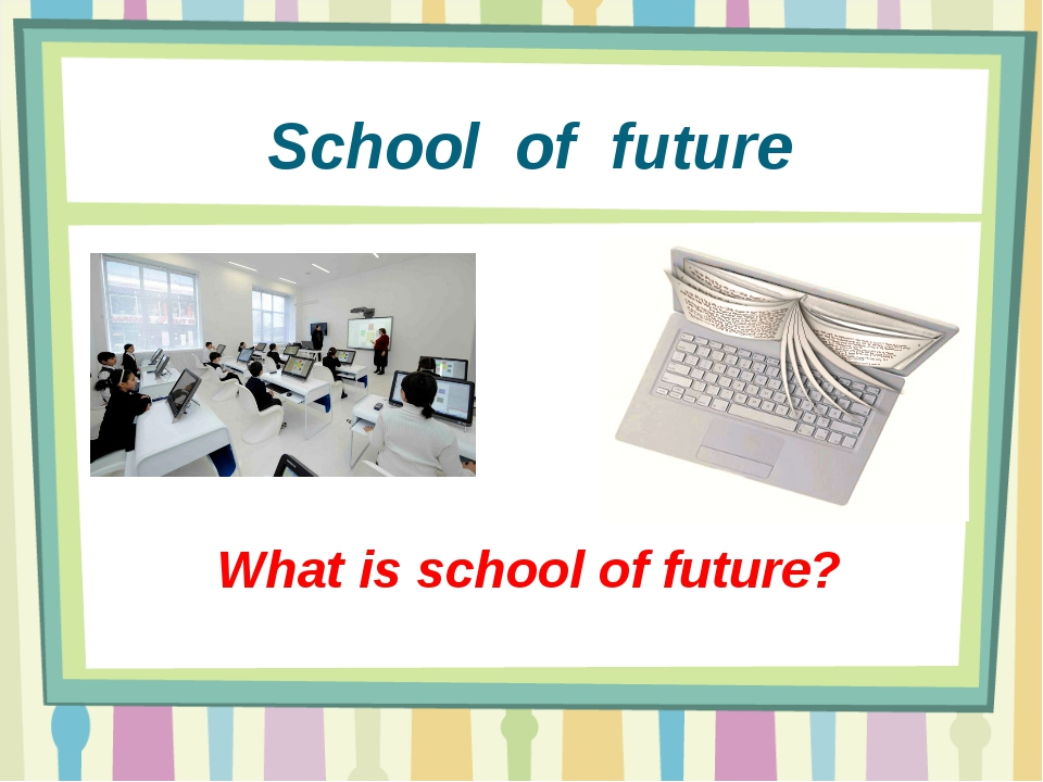 School of future What is school of future?