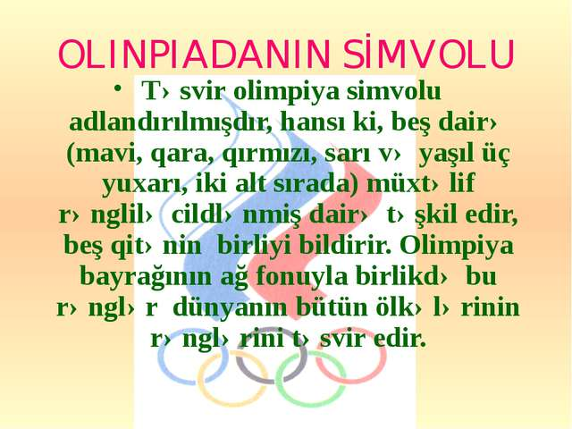OLINPIADANIN SİMVOLU Təsvir olimpiya simvolu adlandırılmışdır, hansı ki, beş...