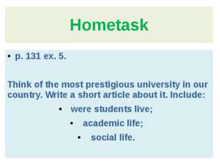 Hometask p. 131 ex. 5. Think of the most prestigious university in our countr
