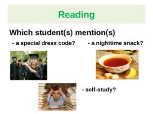 Reading Which student(s) mention(s) - a special dress code? - a nighttime sna