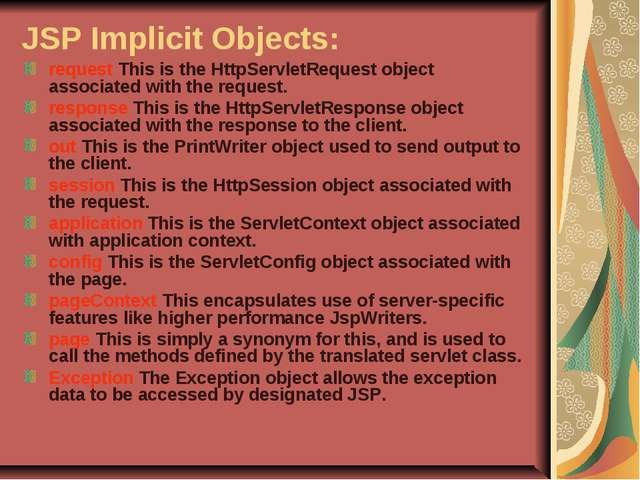 JSP Implicit Objects: request This is the HttpServletRequest object associate...