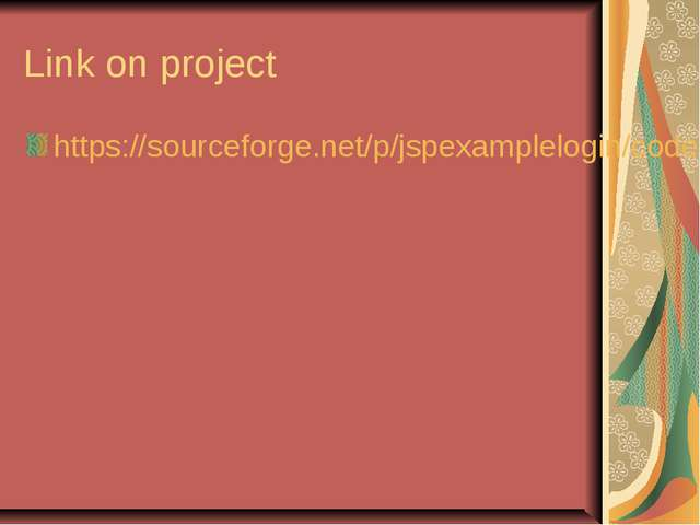 Link on project https://sourceforge.net/p/jspexamplelogin/code/HEAD/tree/