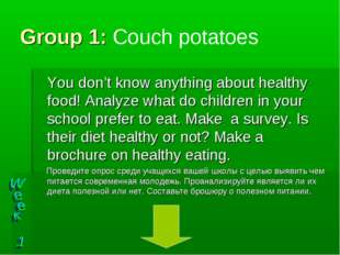 Group 1: Couch potatoes You don't know anything about healthy food! Analyze w