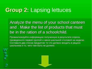 Group 2: Lapsing lettuces Analyze the menu of your school canteen and . Make