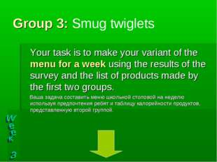 Group 3: Smug twiglets Your task is to make your variant of the menu for a we