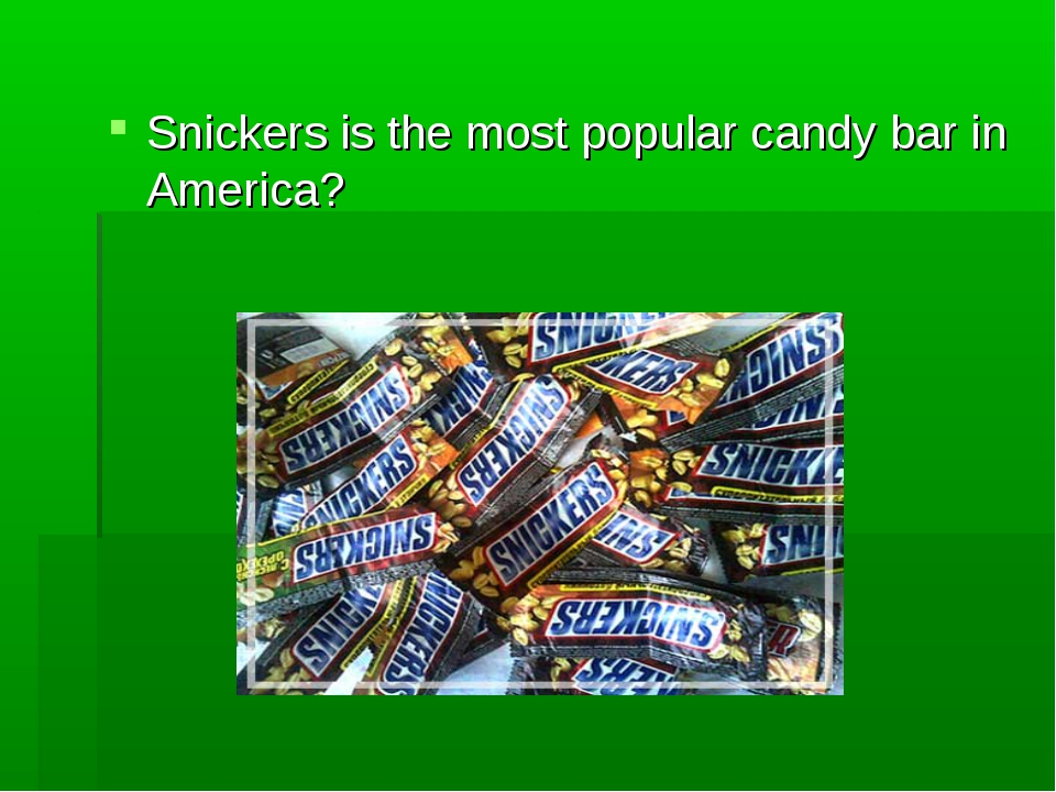 Snickers is the most popular candy bar in America?