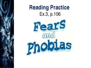 Reading Practice Ex.3, p.106 1E4D 2B5A 3G6C