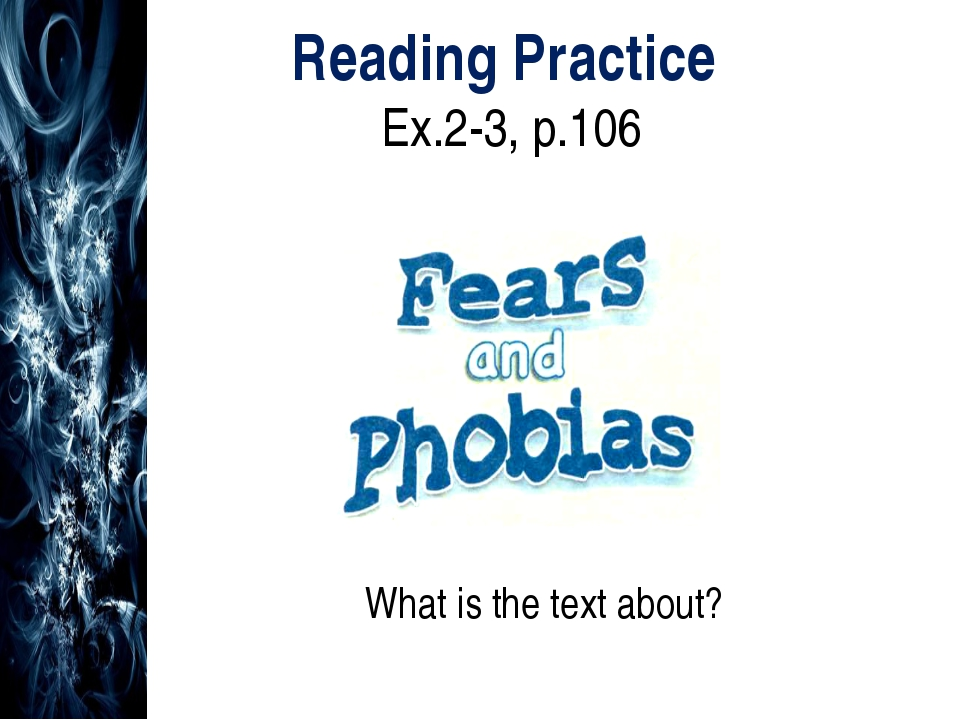 Reading Practice Ex.2-3, p.106 What is the text about?