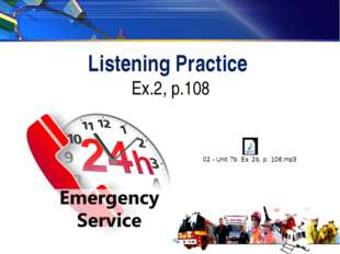 Listening Practice Ex.2, p.108 A A C C A A