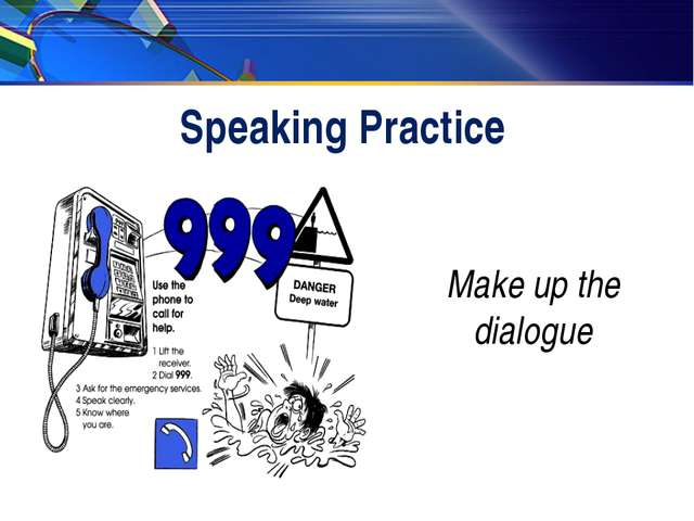 Speaking Practice Make up the dialogue