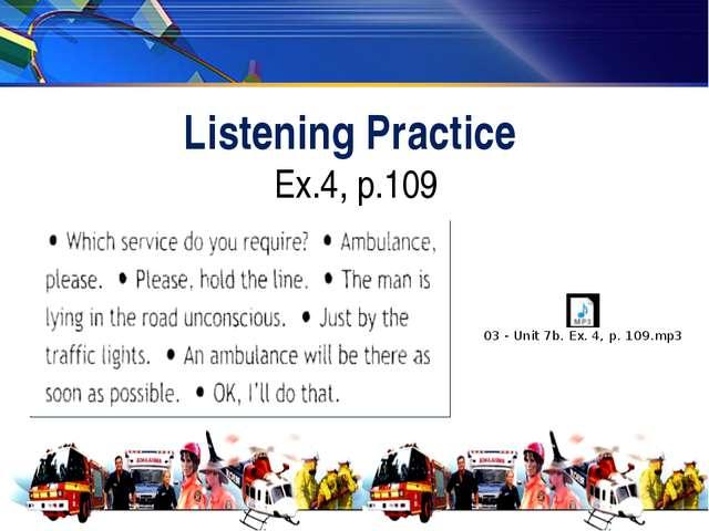 Listening Practice Ex.4, p.109