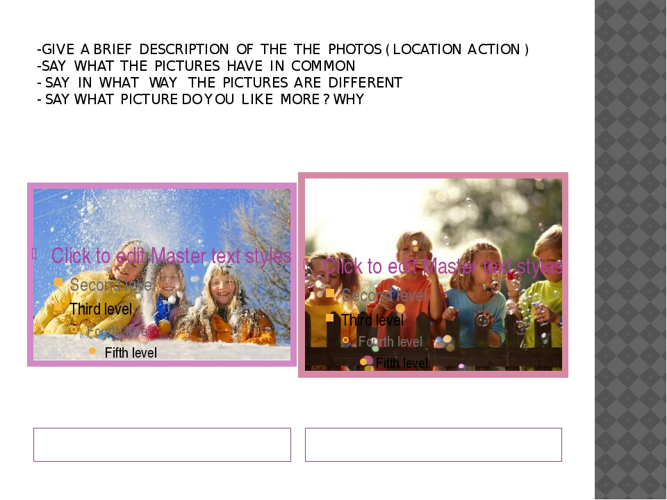 -GIVE A BRIEF DESCRIPTION OF THE THE PHOTOS ( LOCATION ACTION ) -SAY WHAT THE...