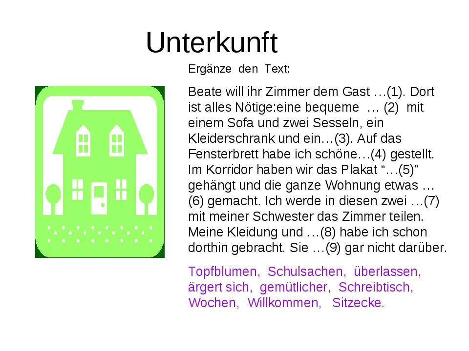 Unterkunft Ergänze den Text: Beate will ihr Zimmer dem Gast …(1). Dort ist al...