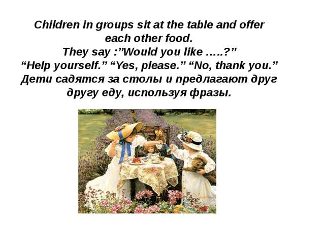 """Children in groups sit at the table and offer each other food. They say :""""Wou..."""