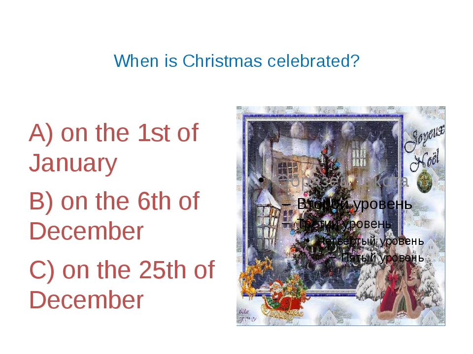 1) Advent 2) O Tannenbaum