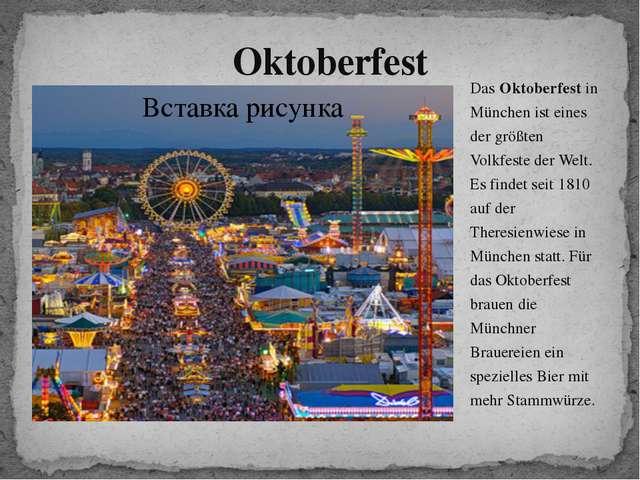 Oktoberfest Das Oktoberfest in München ist eines der größten Volkfeste der We...