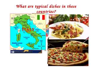 What are typical dishes in these countries?