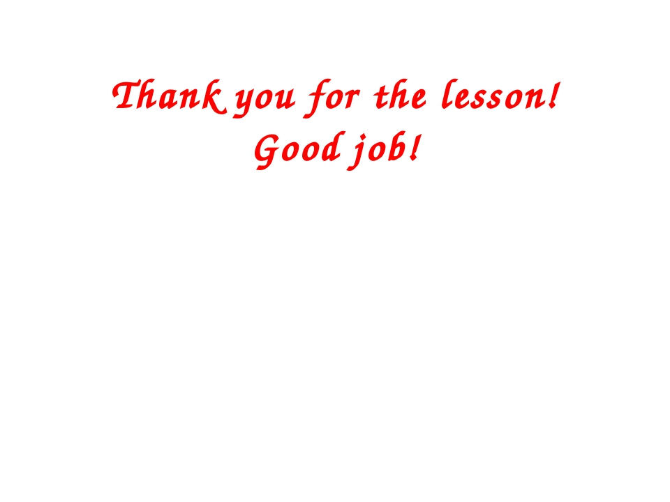 Thank you for the lesson! Good job!