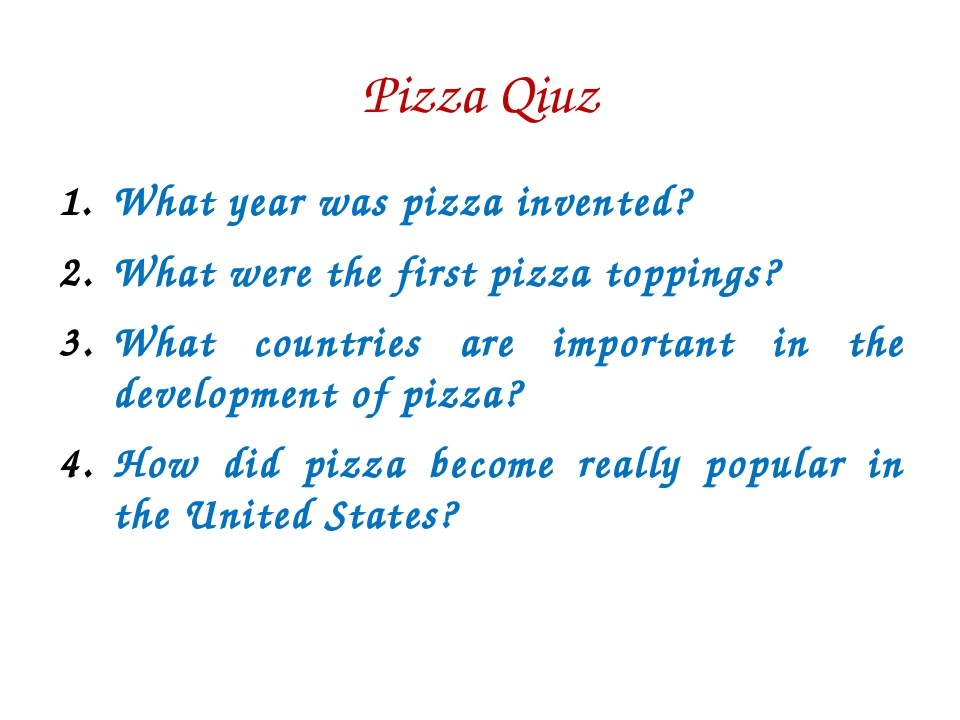 Pizza Qiuz What year was pizza invented? What were the first pizza toppings?...