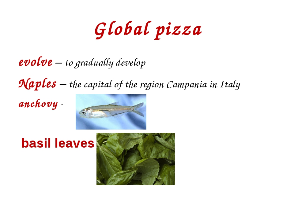 Global pizza evolve – to gradually develop Naples – the capital of the region...