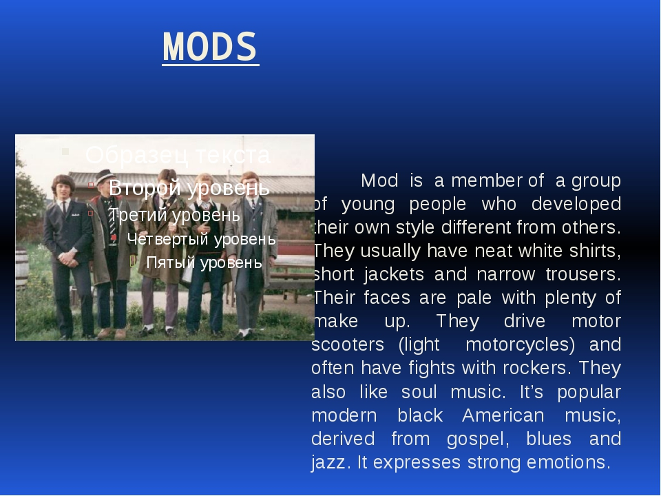 MODS Mod is a member of a group of young people who developed their own styl...