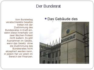 Der Bundesrat Vom Bundestag verabschiedete Gesetze treten mit der Zustimmung