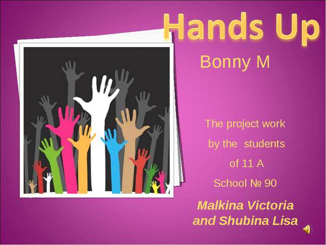Bonny M The project work by the students of 11 A School № 90 Malkina Victoria...
