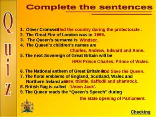 Oliver Cromwell The Great Fire of London was in The Queen's surname is The Qu