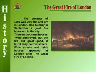 The summer of 1666 was very hot and dry in London. One Sunday in September a